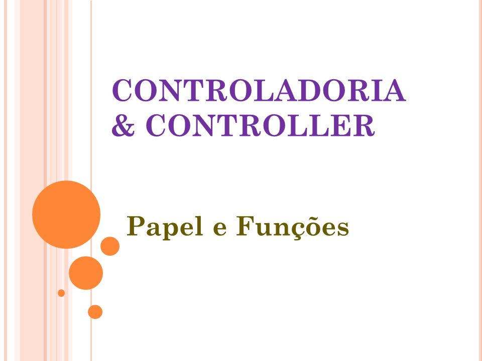 CONTROLADORIA & CONTROLLER Papel e Funções