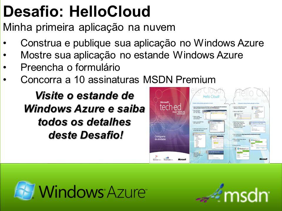 48 Desafio: HelloCloud Minha primeira aplicação na nuvem Construa e publique sua aplicação no Windows Azure Mostre sua aplicação no estande Windows Az