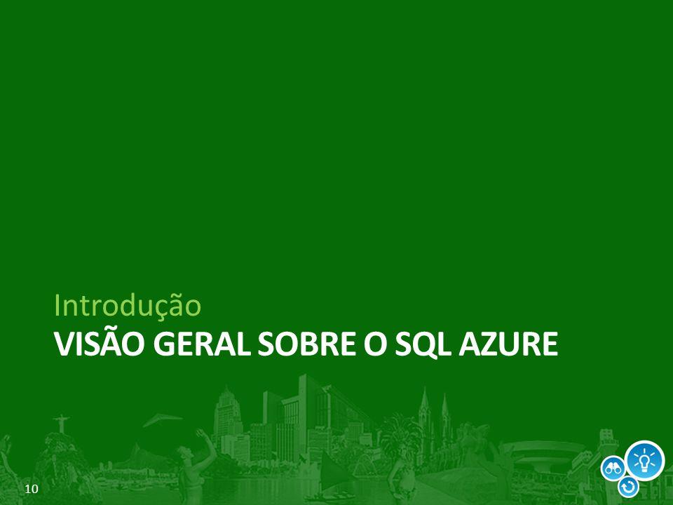 10 VISÃO GERAL SOBRE O SQL AZURE Introdução