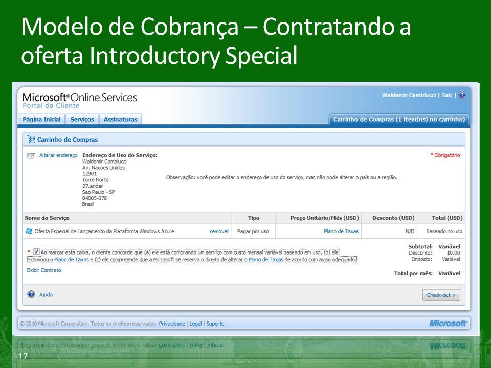 17 Modelo de Cobrança – Contratando a oferta Introductory Special