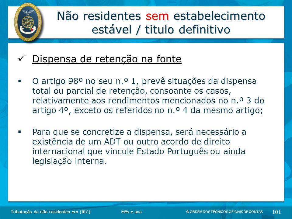 © ORDEM DOS TÉCNICOS OFICIAIS DE CONTAS 101 Não residentes sem estabelecimento estável / titulo definitivo Tributação de não residentes em (IRC) Dispe