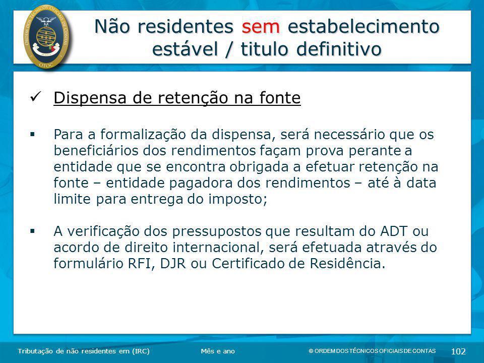© ORDEM DOS TÉCNICOS OFICIAIS DE CONTAS 102 Não residentes sem estabelecimento estável / titulo definitivo Tributação de não residentes em (IRC) Dispe