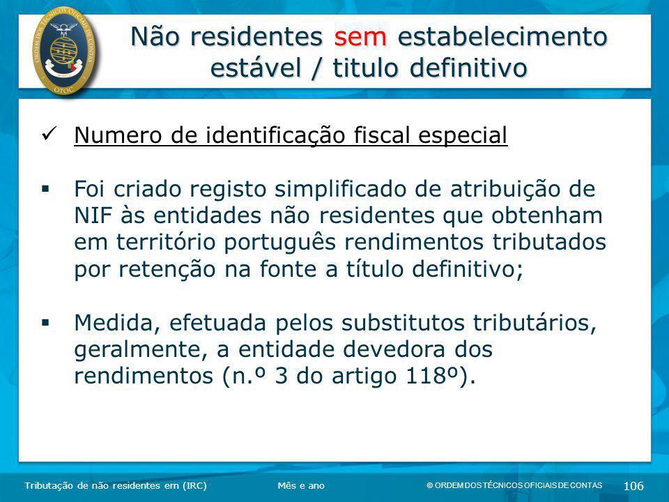 © ORDEM DOS TÉCNICOS OFICIAIS DE CONTAS 106 Não residentes sem estabelecimento estável / titulo definitivo Tributação de não residentes em (IRC) Numer