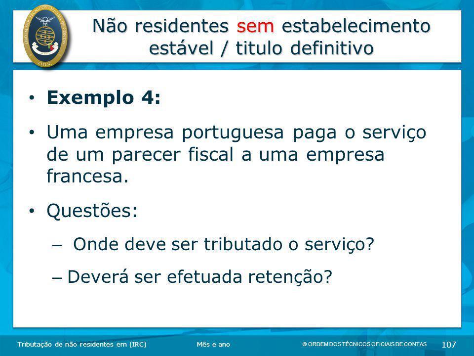 © ORDEM DOS TÉCNICOS OFICIAIS DE CONTAS 107 Não residentes sem estabelecimento estável / titulo definitivo Tributação de não residentes em (IRC) Exemp