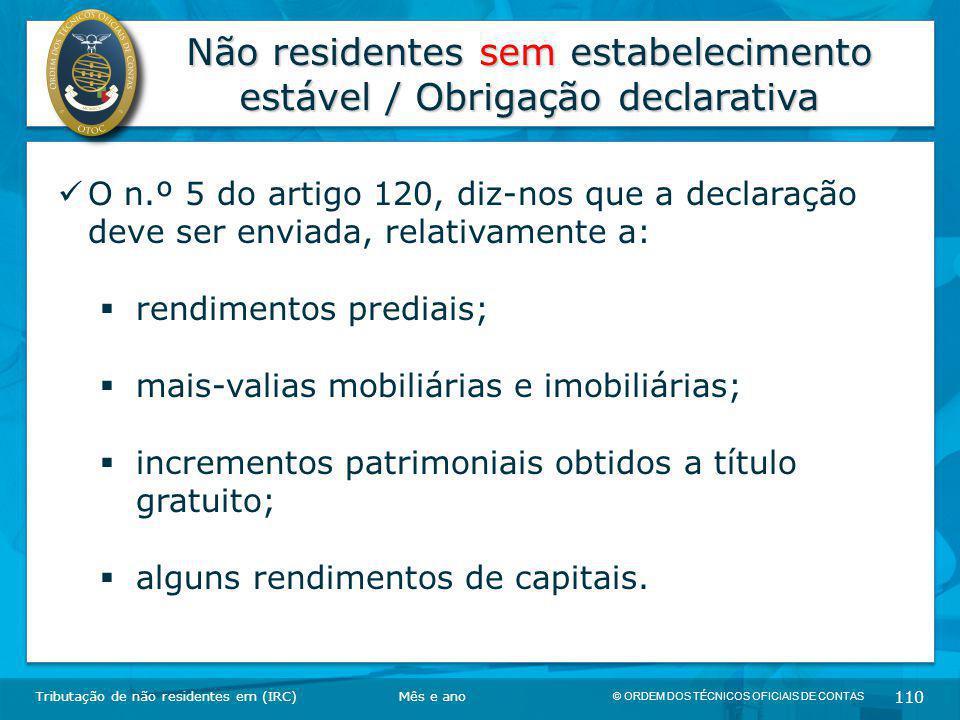 © ORDEM DOS TÉCNICOS OFICIAIS DE CONTAS 110 Não residentes sem estabelecimento estável / Obrigação declarativa Tributação de não residentes em (IRC) O