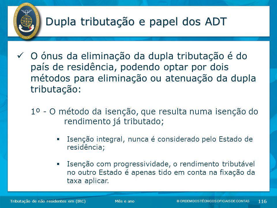 © ORDEM DOS TÉCNICOS OFICIAIS DE CONTAS 116 Dupla tributação e papel dos ADT Tributação de não residentes em (IRC) O ónus da eliminação da dupla tribu