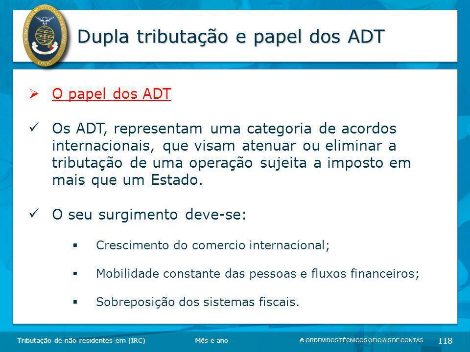 © ORDEM DOS TÉCNICOS OFICIAIS DE CONTAS 118 Dupla tributação e papel dos ADT Tributação de não residentes em (IRC)  O papel dos ADT Os ADT, represent