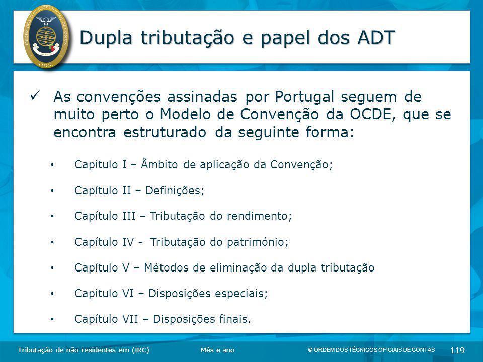 © ORDEM DOS TÉCNICOS OFICIAIS DE CONTAS 119 Dupla tributação e papel dos ADT Tributação de não residentes em (IRC) As convenções assinadas por Portuga