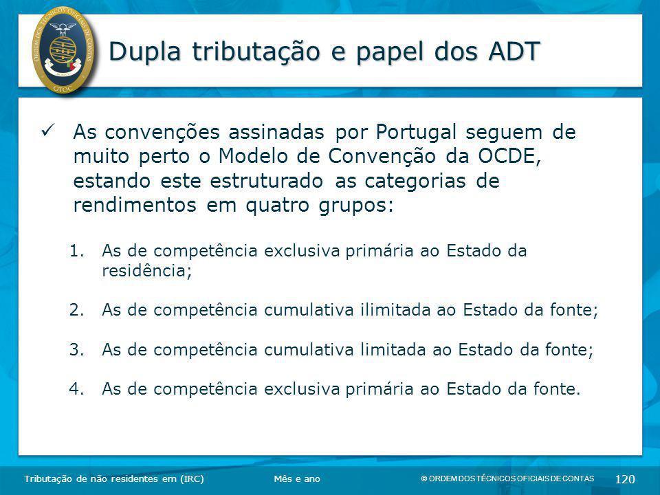 © ORDEM DOS TÉCNICOS OFICIAIS DE CONTAS 120 Dupla tributação e papel dos ADT Tributação de não residentes em (IRC) As convenções assinadas por Portuga