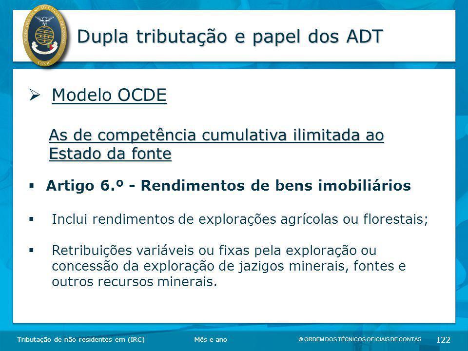© ORDEM DOS TÉCNICOS OFICIAIS DE CONTAS 122 Dupla tributação e papel dos ADT Tributação de não residentes em (IRC)  Modelo OCDE As de competência cum