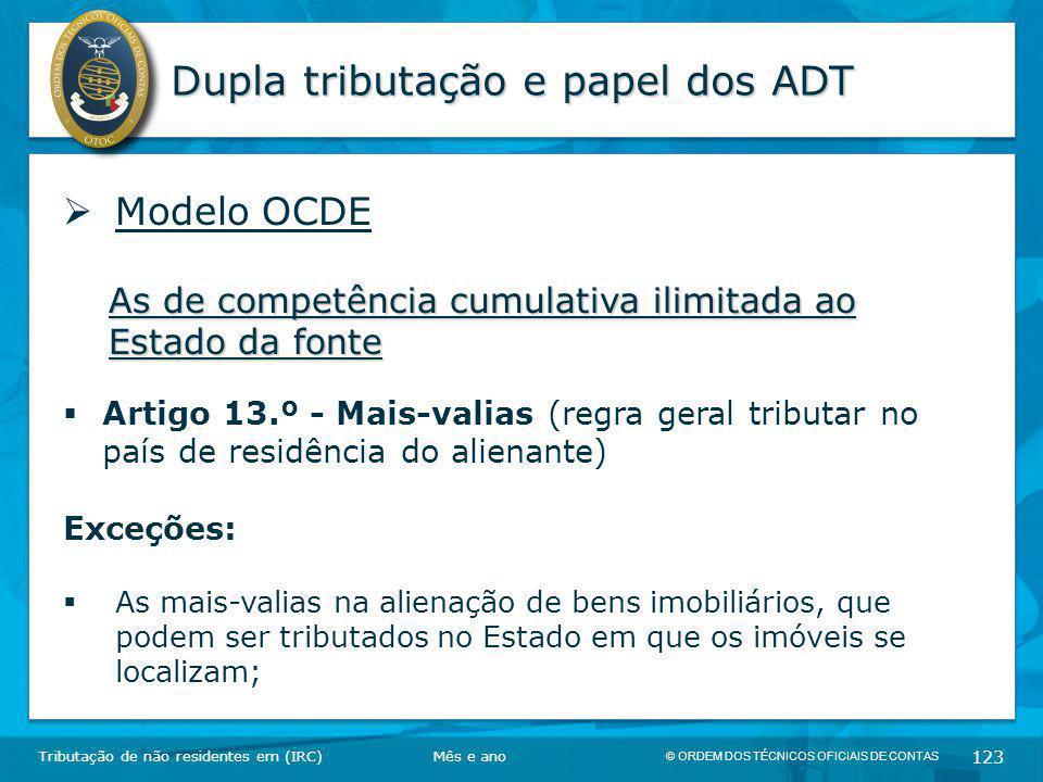 © ORDEM DOS TÉCNICOS OFICIAIS DE CONTAS 123 Dupla tributação e papel dos ADT Tributação de não residentes em (IRC)  Modelo OCDE As de competência cum