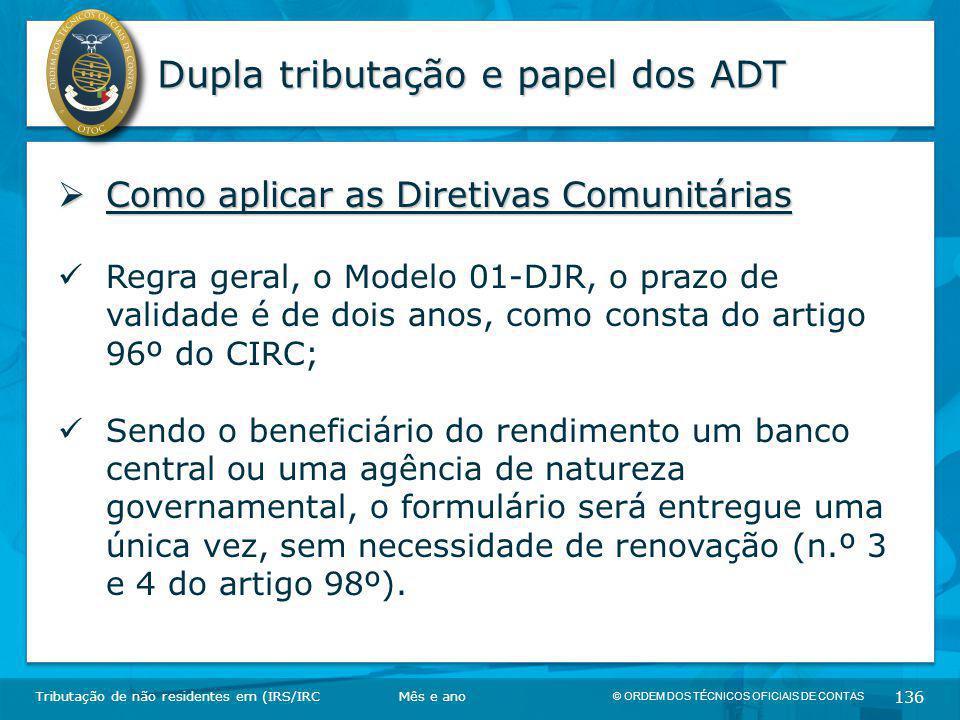 © ORDEM DOS TÉCNICOS OFICIAIS DE CONTAS 136 Dupla tributação e papel dos ADT Tributação de não residentes em (IRS/IRC  Como aplicar as Diretivas Comu