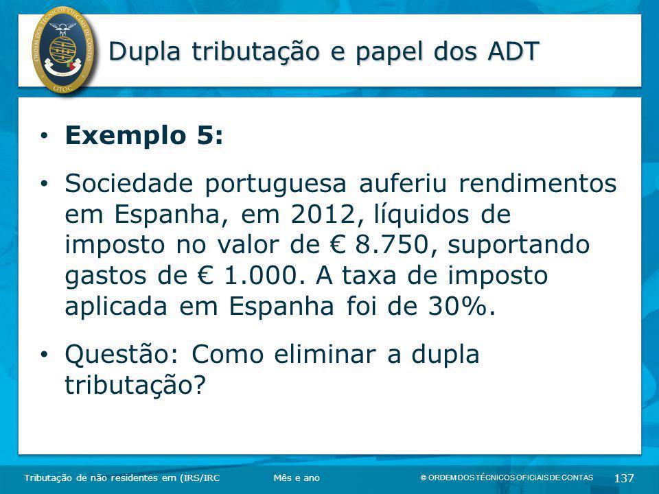 © ORDEM DOS TÉCNICOS OFICIAIS DE CONTAS 137 Dupla tributação e papel dos ADT Tributação de não residentes em (IRS/IRC Exemplo 5: Sociedade portuguesa