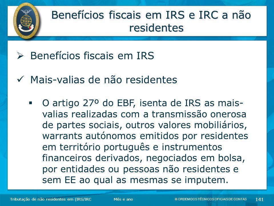 © ORDEM DOS TÉCNICOS OFICIAIS DE CONTAS 141 Benefícios fiscais em IRS e IRC a não residentes Tributação de não residentes em (IRS/IRC  Benefícios fis