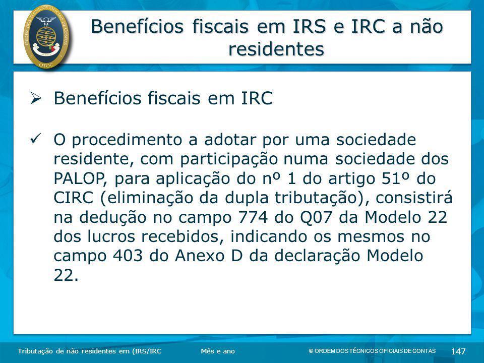 © ORDEM DOS TÉCNICOS OFICIAIS DE CONTAS 147 Benefícios fiscais em IRS e IRC a não residentes Tributação de não residentes em (IRS/IRC  Benefícios fis