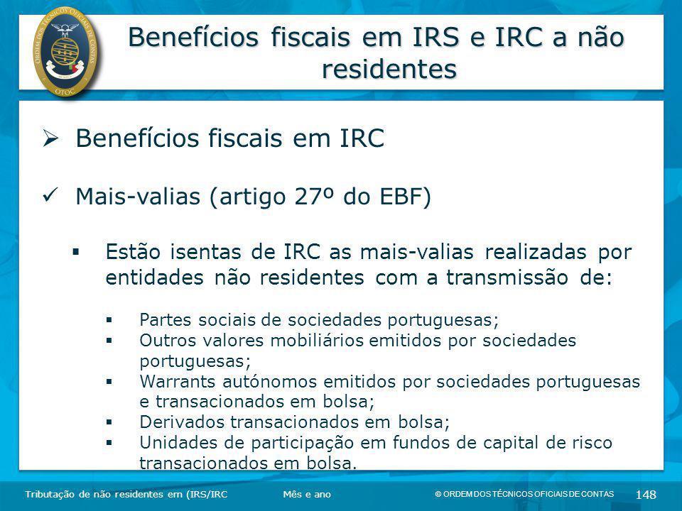 © ORDEM DOS TÉCNICOS OFICIAIS DE CONTAS 148 Benefícios fiscais em IRS e IRC a não residentes Tributação de não residentes em (IRS/IRC  Benefícios fis