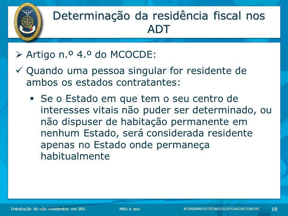 © ORDEM DOS TÉCNICOS OFICIAIS DE CONTAS 18 Determinação da residência fiscal nos ADT Tributação de não residentes em IRSMês e ano  Artigo n.º 4.º do