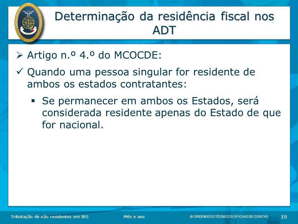 © ORDEM DOS TÉCNICOS OFICIAIS DE CONTAS 19 Determinação da residência fiscal nos ADT Tributação de não residentes em IRSMês e ano  Artigo n.º 4.º do