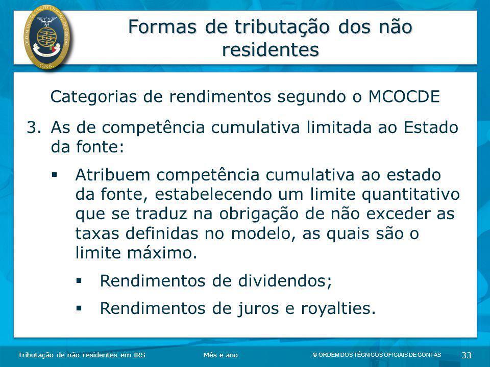 © ORDEM DOS TÉCNICOS OFICIAIS DE CONTAS 33 Formas de tributação dos não residentes Tributação de não residentes em IRSMês e ano Categorias de rendimen