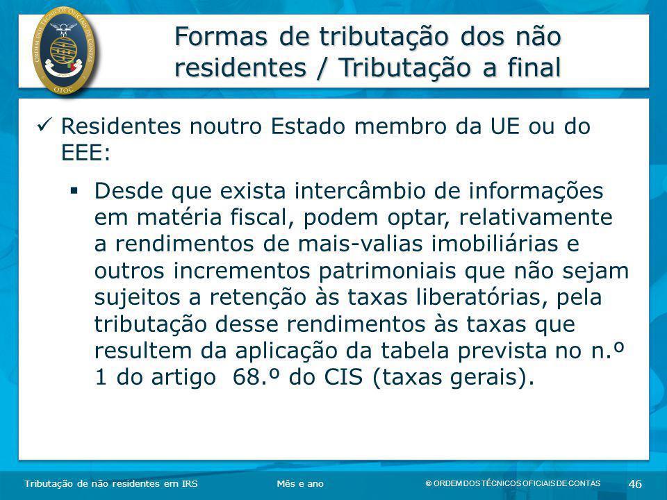 © ORDEM DOS TÉCNICOS OFICIAIS DE CONTAS 46 Formas de tributação dos não residentes / Tributação a final Tributação de não residentes em IRSMês e ano R