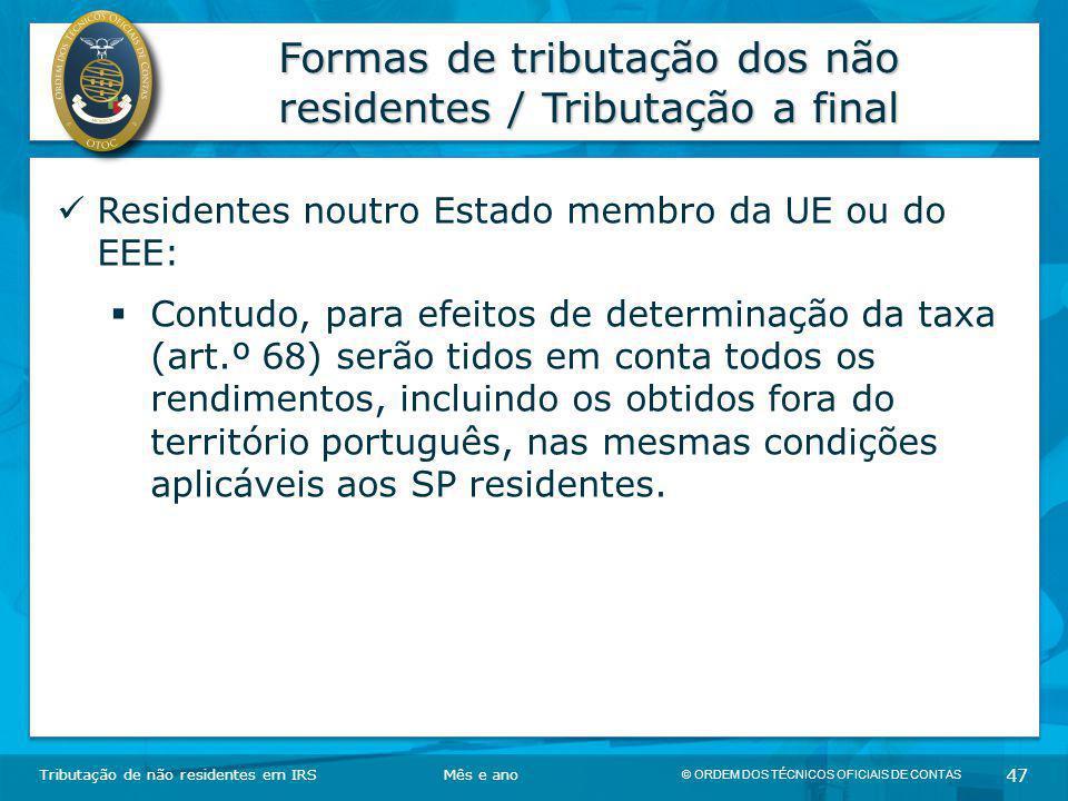 © ORDEM DOS TÉCNICOS OFICIAIS DE CONTAS 47 Formas de tributação dos não residentes / Tributação a final Tributação de não residentes em IRSMês e ano R
