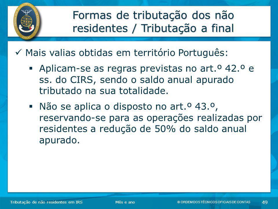 © ORDEM DOS TÉCNICOS OFICIAIS DE CONTAS 49 Formas de tributação dos não residentes / Tributação a final Tributação de não residentes em IRSMês e ano M
