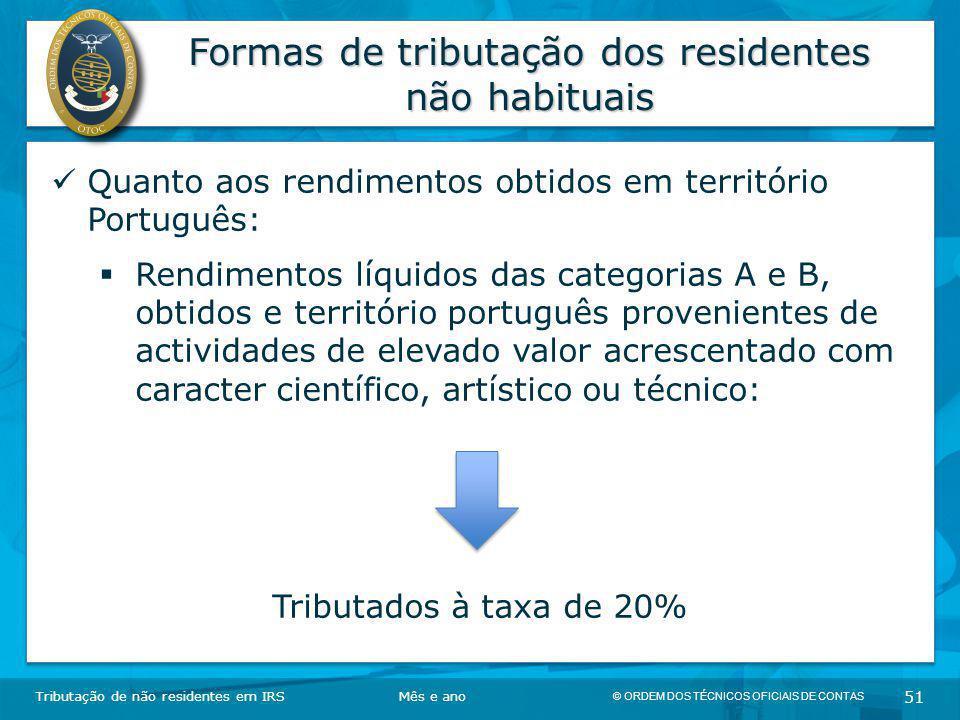 © ORDEM DOS TÉCNICOS OFICIAIS DE CONTAS 51 Formas de tributação dos residentes não habituais Tributação de não residentes em IRSMês e ano Quanto aos r