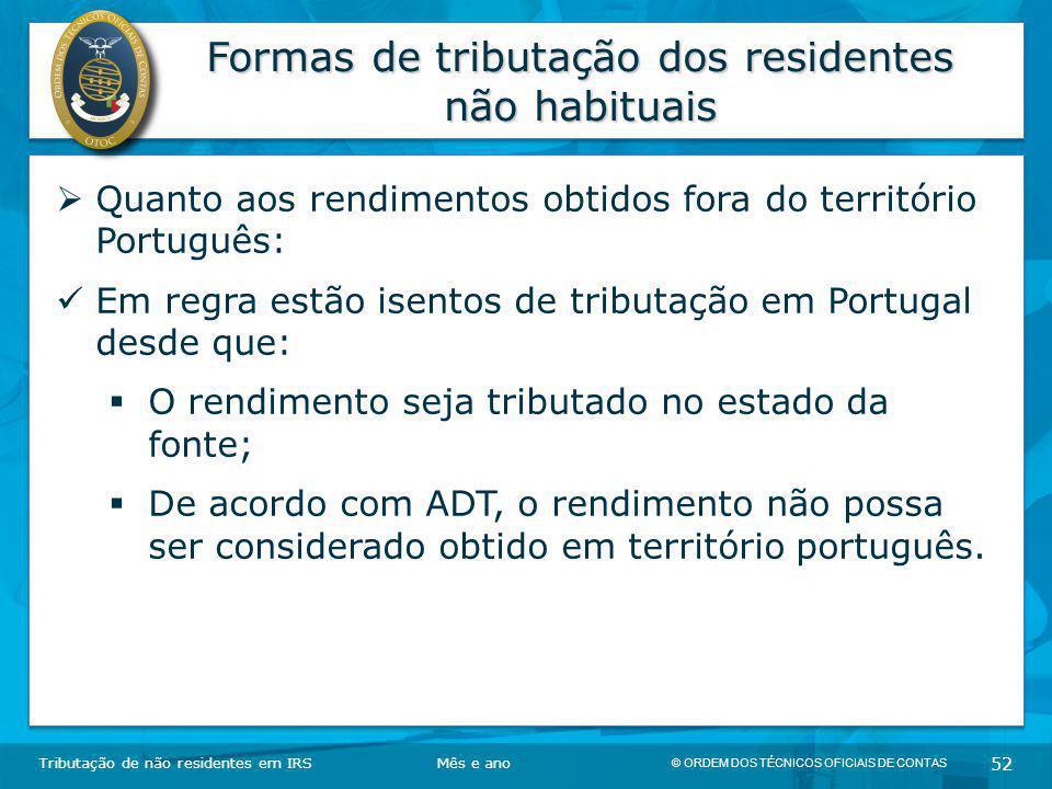 © ORDEM DOS TÉCNICOS OFICIAIS DE CONTAS 52 Formas de tributação dos residentes não habituais Tributação de não residentes em IRSMês e ano  Quanto aos