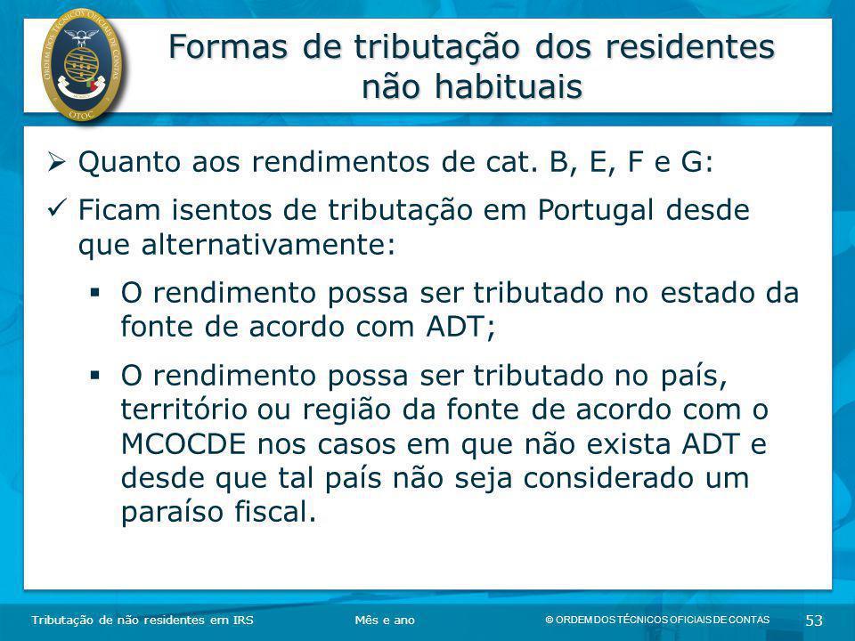 © ORDEM DOS TÉCNICOS OFICIAIS DE CONTAS 53 Formas de tributação dos residentes não habituais Tributação de não residentes em IRSMês e ano  Quanto aos