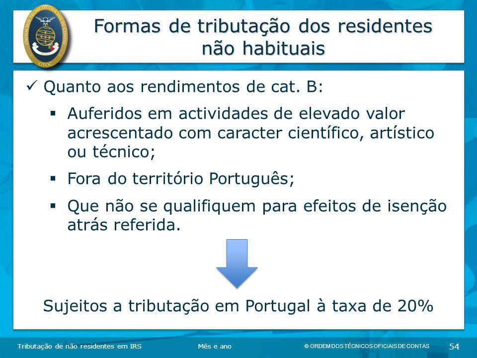© ORDEM DOS TÉCNICOS OFICIAIS DE CONTAS 54 Formas de tributação dos residentes não habituais Tributação de não residentes em IRSMês e ano Quanto aos r