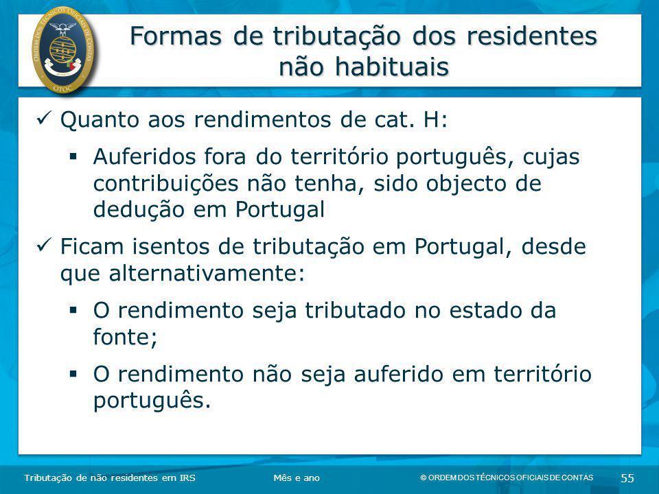 © ORDEM DOS TÉCNICOS OFICIAIS DE CONTAS 55 Formas de tributação dos residentes não habituais Tributação de não residentes em IRSMês e ano Quanto aos r