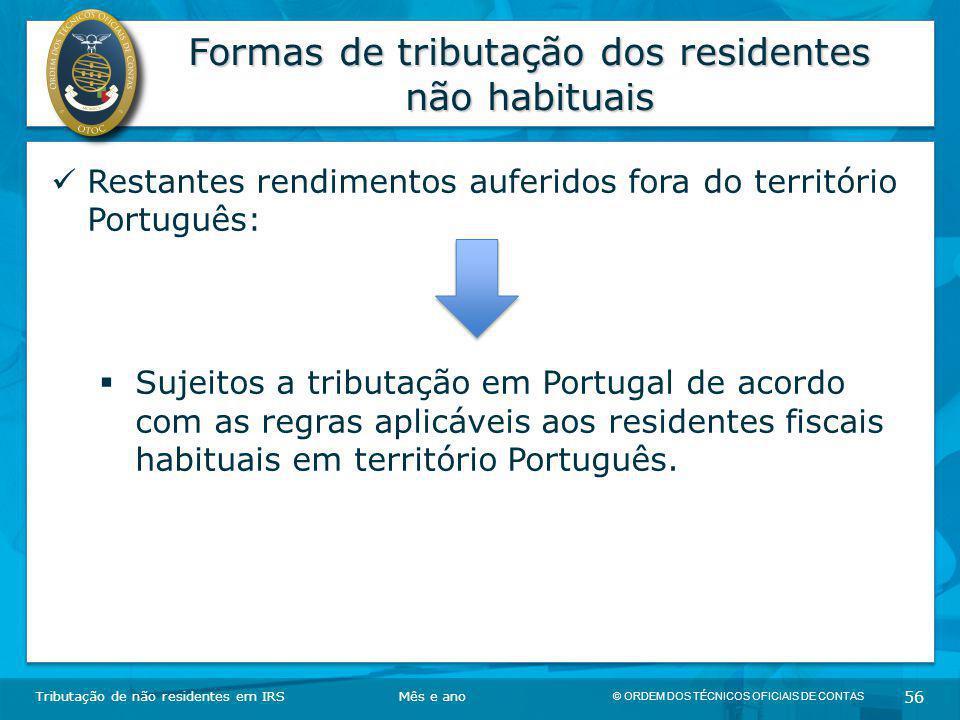 © ORDEM DOS TÉCNICOS OFICIAIS DE CONTAS 56 Formas de tributação dos residentes não habituais Tributação de não residentes em IRSMês e ano Restantes re