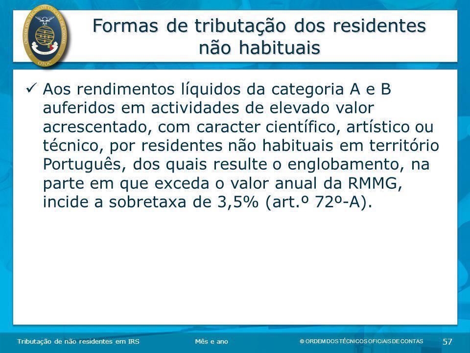 © ORDEM DOS TÉCNICOS OFICIAIS DE CONTAS 57 Formas de tributação dos residentes não habituais Tributação de não residentes em IRSMês e ano Aos rendimen