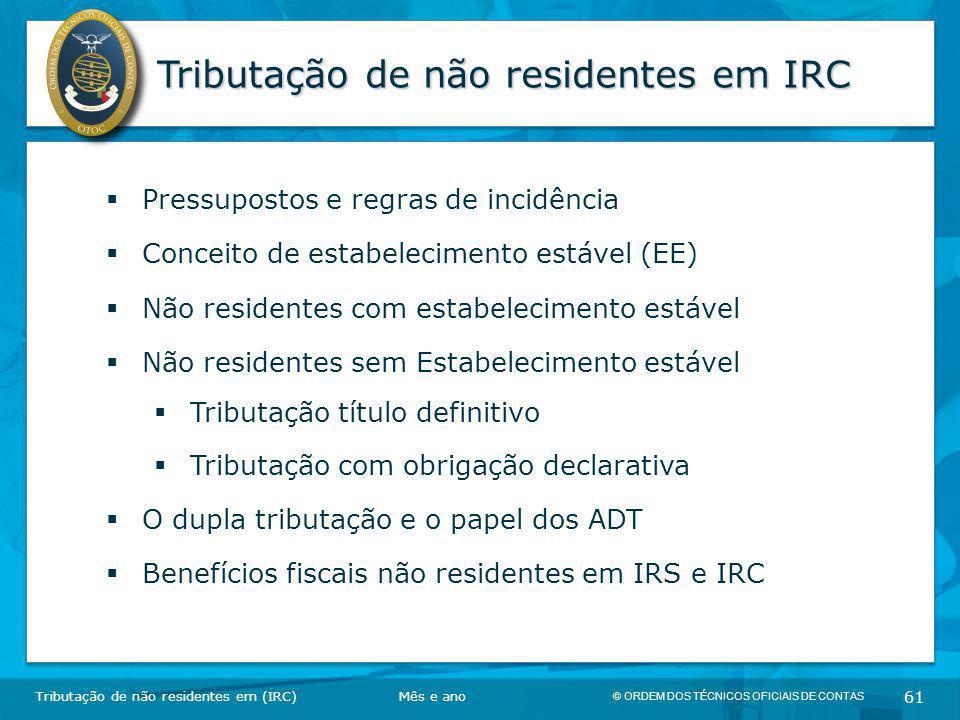 © ORDEM DOS TÉCNICOS OFICIAIS DE CONTAS 61 Tributação de não residentes em IRC  Pressupostos e regras de incidência  Conceito de estabelecimento est