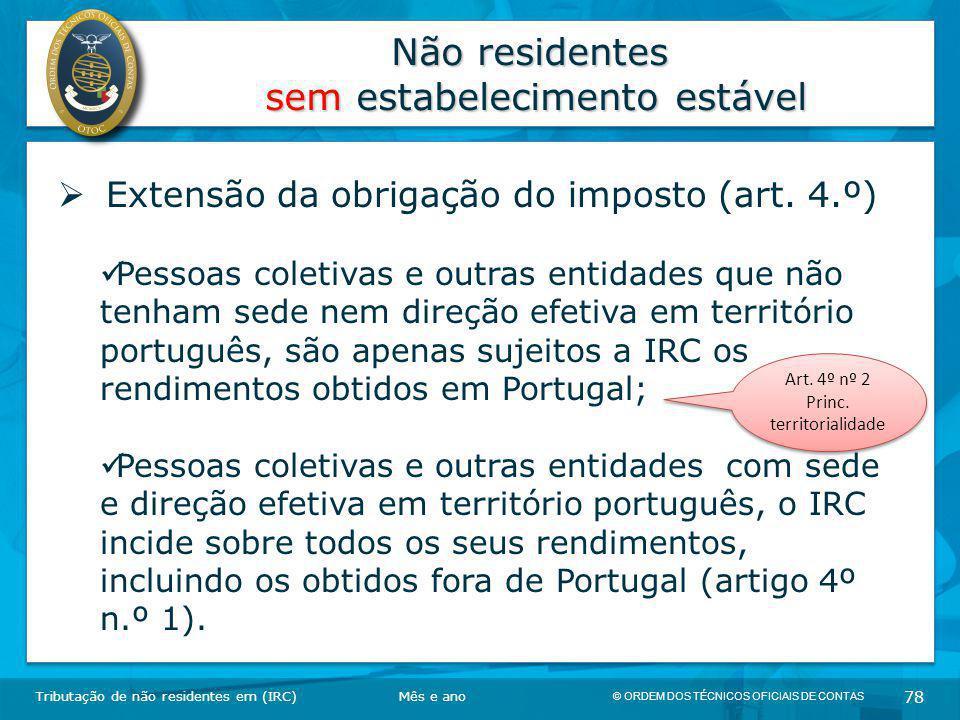 © ORDEM DOS TÉCNICOS OFICIAIS DE CONTAS 78 Não residentes sem estabelecimento estável Tributação de não residentes em (IRC)  Extensão da obrigação do