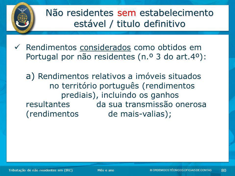 © ORDEM DOS TÉCNICOS OFICIAIS DE CONTAS 80 Não residentes sem estabelecimento estável / titulo definitivo Tributação de não residentes em (IRC) Rendim