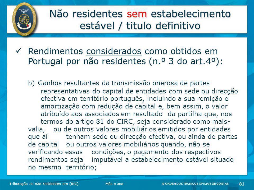 © ORDEM DOS TÉCNICOS OFICIAIS DE CONTAS 81 Não residentes sem estabelecimento estável / titulo definitivo Tributação de não residentes em (IRC) Rendim