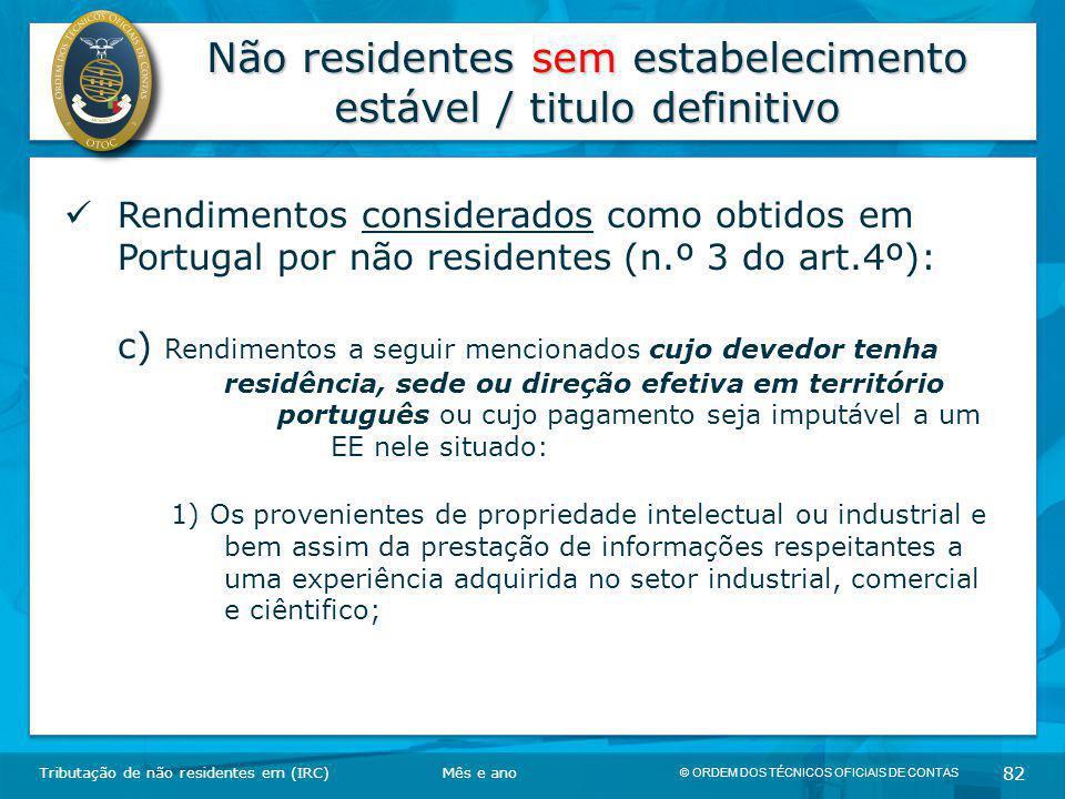 © ORDEM DOS TÉCNICOS OFICIAIS DE CONTAS 82 Não residentes sem estabelecimento estável / titulo definitivo Tributação de não residentes em (IRC) Rendim