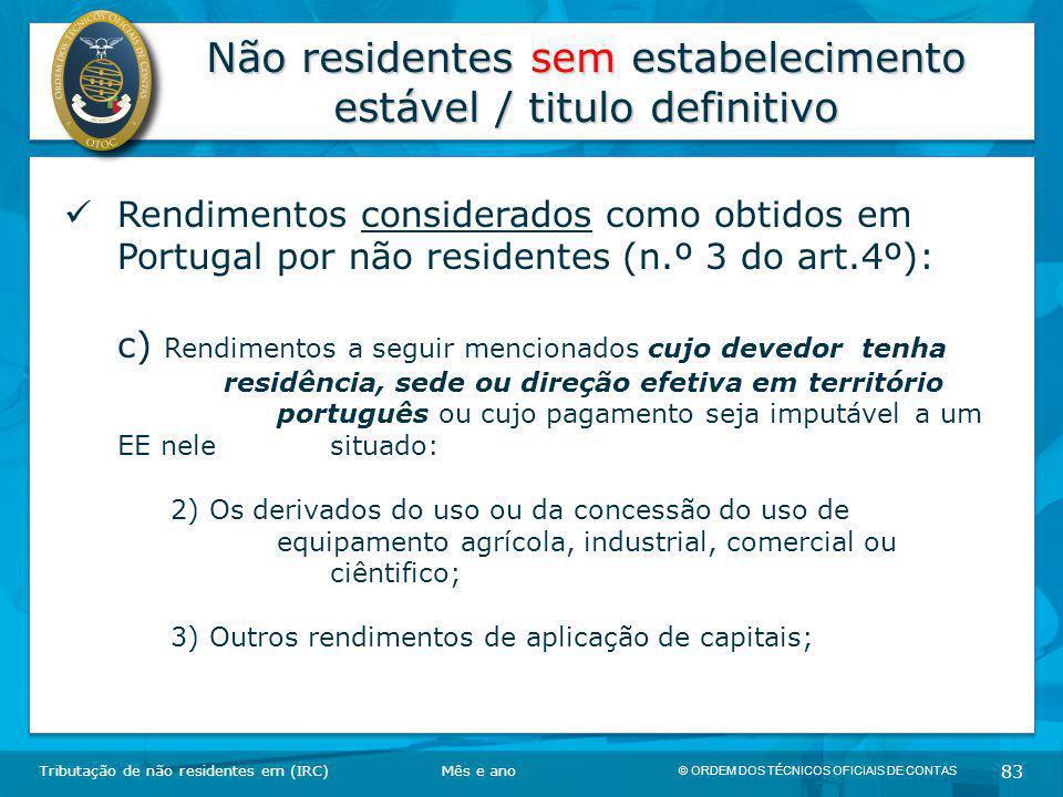 © ORDEM DOS TÉCNICOS OFICIAIS DE CONTAS 83 Não residentes sem estabelecimento estável / titulo definitivo Tributação de não residentes em (IRC) Rendim