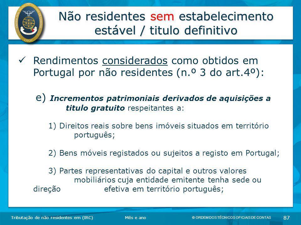 © ORDEM DOS TÉCNICOS OFICIAIS DE CONTAS 87 Não residentes sem estabelecimento estável / titulo definitivo Tributação de não residentes em (IRC) Rendim