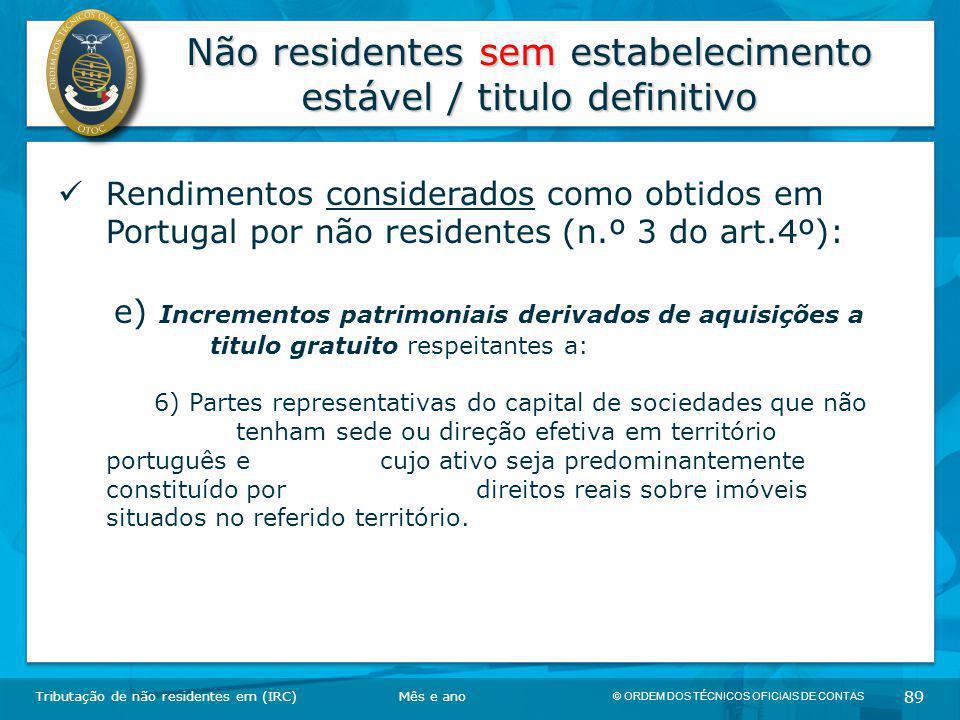 © ORDEM DOS TÉCNICOS OFICIAIS DE CONTAS 89 Não residentes sem estabelecimento estável / titulo definitivo Tributação de não residentes em (IRC) Rendim
