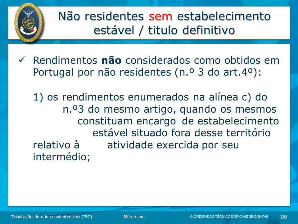 © ORDEM DOS TÉCNICOS OFICIAIS DE CONTAS 90 Não residentes sem estabelecimento estável / titulo definitivo Tributação de não residentes em (IRC) Rendim