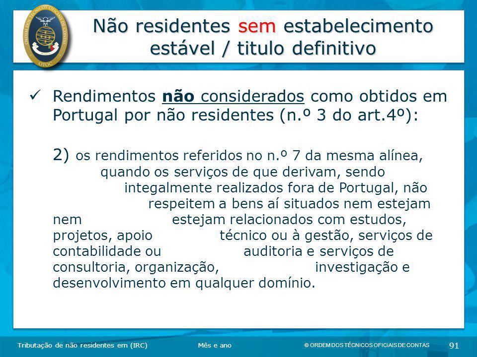 © ORDEM DOS TÉCNICOS OFICIAIS DE CONTAS 91 Não residentes sem estabelecimento estável / titulo definitivo Tributação de não residentes em (IRC) Rendim
