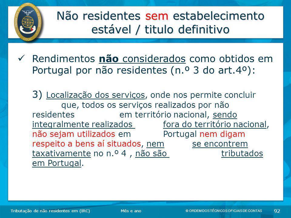© ORDEM DOS TÉCNICOS OFICIAIS DE CONTAS 92 Não residentes sem estabelecimento estável / titulo definitivo Tributação de não residentes em (IRC) Rendim