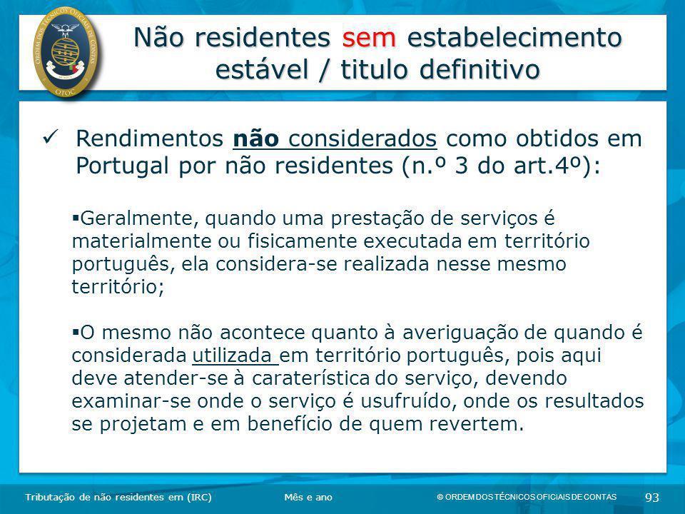 © ORDEM DOS TÉCNICOS OFICIAIS DE CONTAS 93 Não residentes sem estabelecimento estável / titulo definitivo Tributação de não residentes em (IRC) Rendim