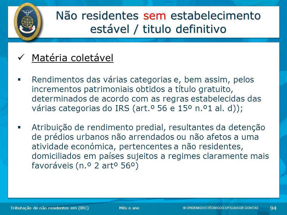 © ORDEM DOS TÉCNICOS OFICIAIS DE CONTAS 94 Não residentes sem estabelecimento estável / titulo definitivo Tributação de não residentes em (IRC) Matéri