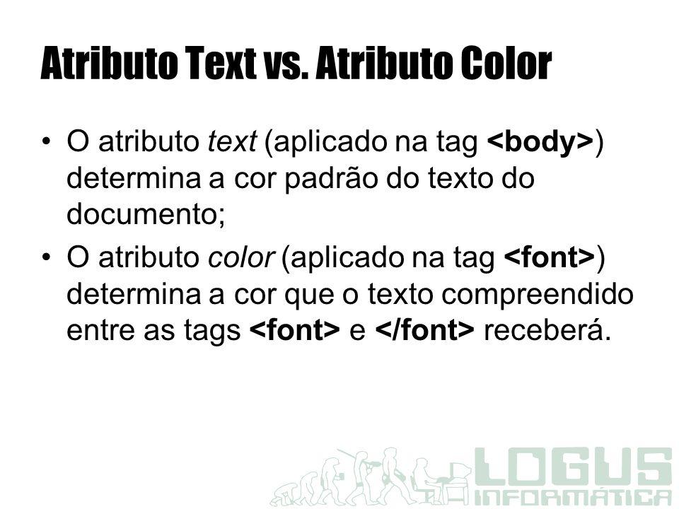 Exemplo Formatando Fontes Estou determinando em meu texto azul que somente aqui será vermelho.