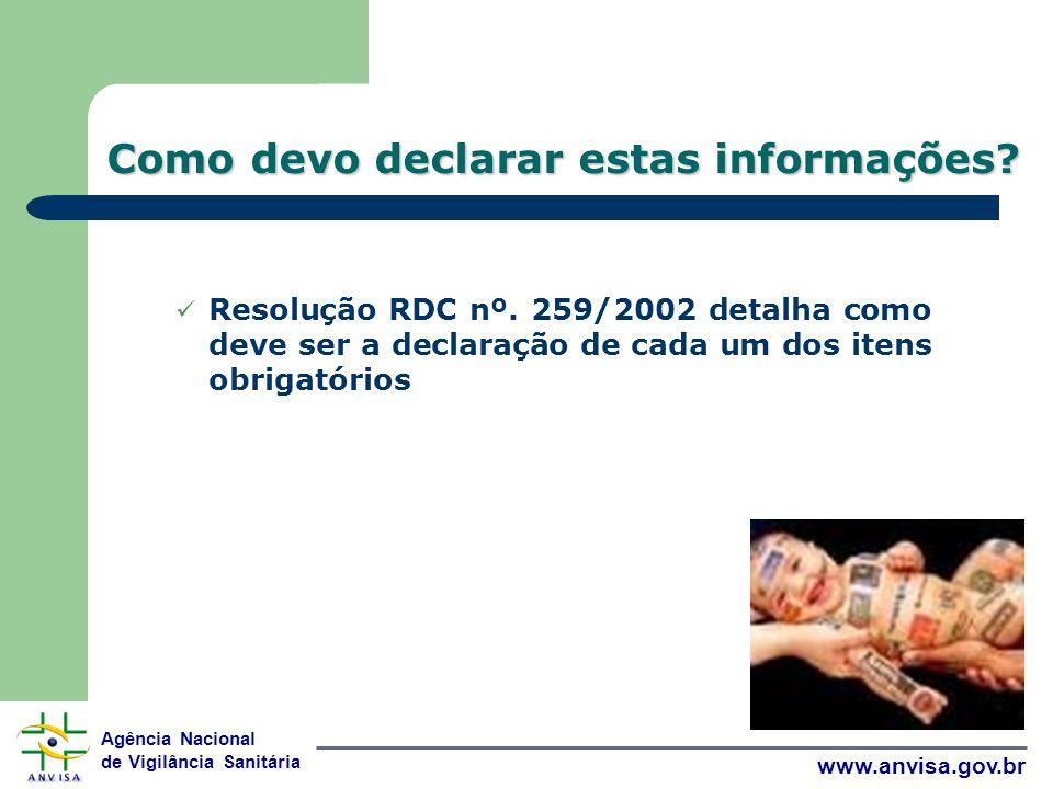 Agência Nacional de Vigilância Sanitária www.anvisa.gov.br Como devo declarar estas informações.