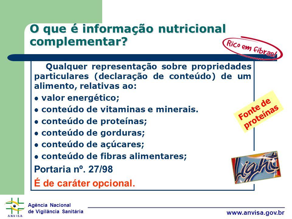 Agência Nacional de Vigilância Sanitária www.anvisa.gov.br O que é informação nutricional complementar.
