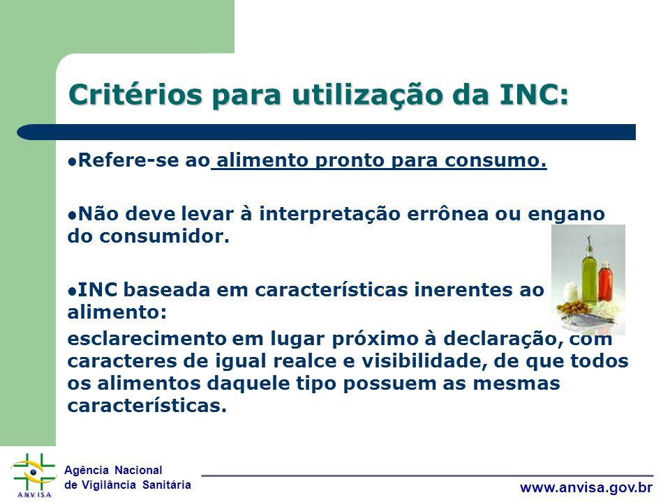 Agência Nacional de Vigilância Sanitária www.anvisa.gov.br Critérios para utilização da INC: Refere-se ao alimento pronto para consumo.